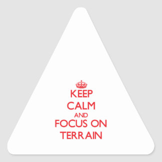 Keep Calm and focus on Terrain Triangle Stickers