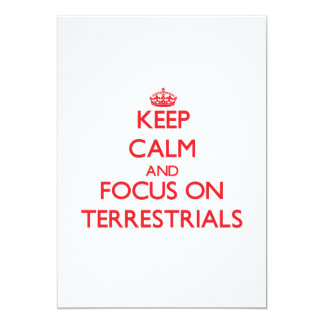 Keep Calm and focus on Terrestrials 5x7 Paper Invitation Card