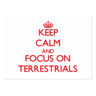 Keep Calm and focus on Terrestrials Business Card Templates