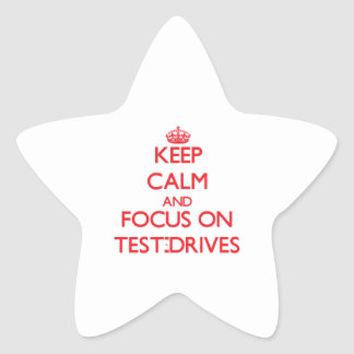 Keep Calm and focus on Test-Drives Stickers