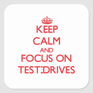 Keep Calm and focus on Test-Drives Square Sticker