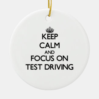 Keep Calm and focus on Test Driving Christmas Ornaments