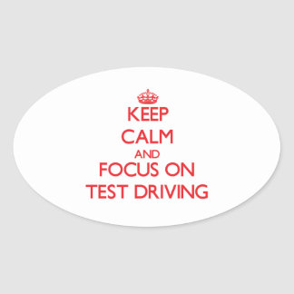 Keep Calm and focus on Test Driving Stickers