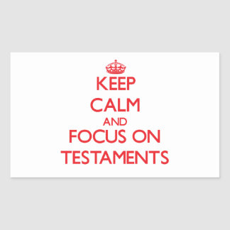 Keep Calm and focus on Testaments Rectangle Stickers
