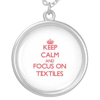 Keep Calm and focus on Textiles Custom Necklace