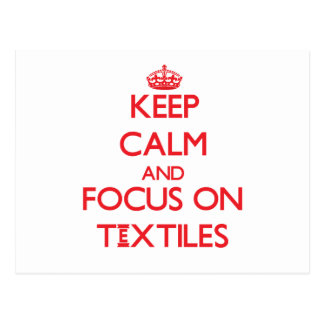 Keep Calm and focus on Textiles Post Card