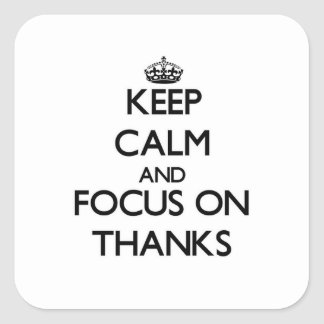 Keep Calm and focus on Thanks Sticker