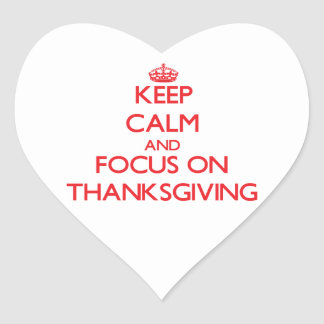 Keep Calm and focus on Thanksgiving Heart Sticker