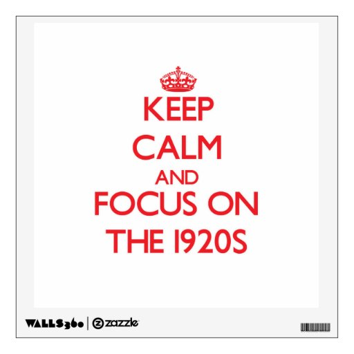 Keep Calm and focus on The 1920S Wall Skin