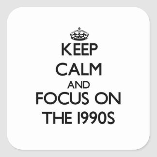 Keep Calm and focus on The 1990S Sticker
