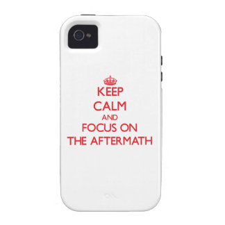 Keep Calm and focus on The Aftermath Case-Mate iPhone 4 Covers
