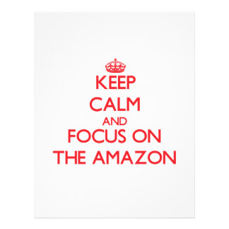 Keep Calm and focus on The Amazon Full Color Flyer