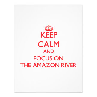 Keep Calm and focus on The Amazon River Full Color Flyer