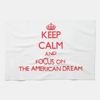Keep calm and focus on THE AMERICAN DREAM Towels