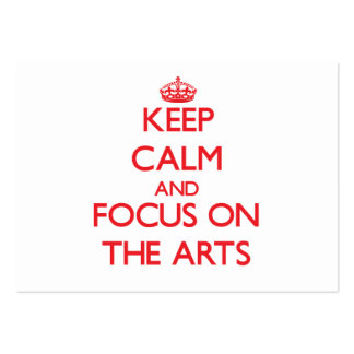 Keep Calm and focus on The Arts Business Card Template