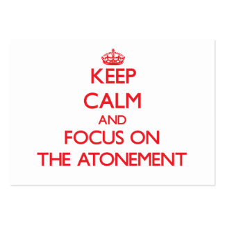 Keep Calm and focus on The Atonement Business Card Template
