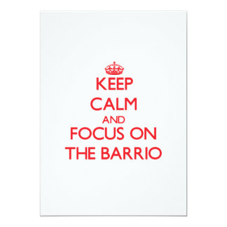 Keep Calm and focus on The Barrio Invitations