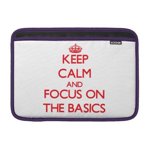 Keep Calm and focus on The Basics Sleeve For MacBook Air