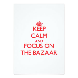 Keep Calm and focus on The Bazaar 5x7 Paper Invitation Card