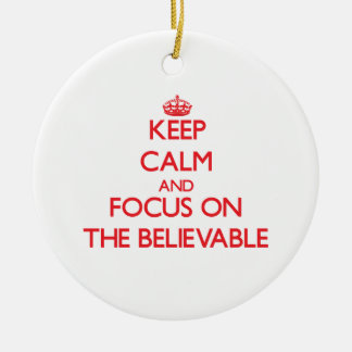 Keep Calm and focus on The Believable Christmas Tree Ornaments