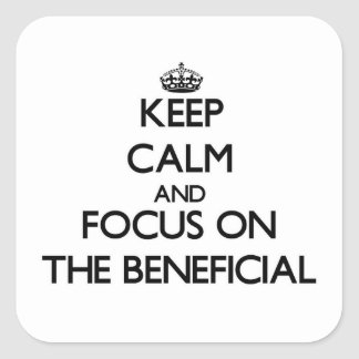 Keep Calm and focus on The Beneficial Square Sticker
