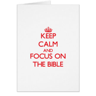 Keep Calm and focus on The Bible Card