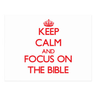 Keep Calm and focus on The Bible Post Card