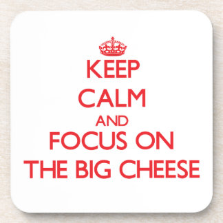 Keep Calm and focus on The Big Cheese Drink Coasters