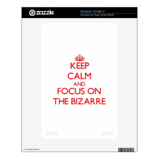 Keep Calm and focus on The Bizarre Kindle 2 Decals