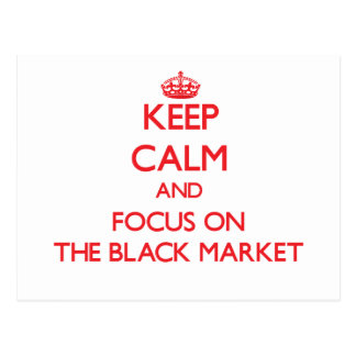 Keep Calm and focus on The Black Market Postcard