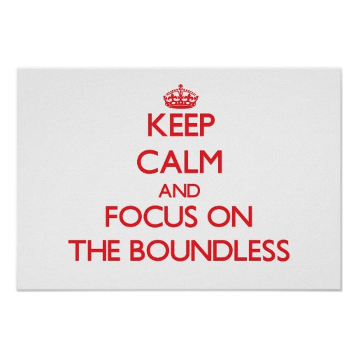 Keep Calm and focus on The Boundless Poster