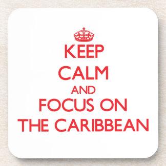 Keep Calm and focus on The Caribbean Drink Coaster