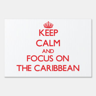 Keep Calm and focus on The Caribbean Signs