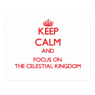 Keep Calm and focus on The Celestial Kingdom Post Cards