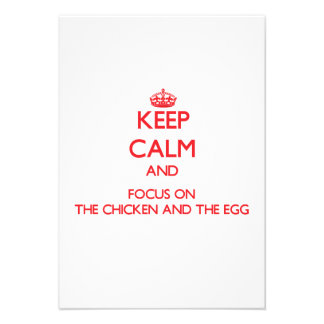Keep Calm and focus on The Chicken And The Egg Personalized Invites