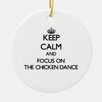 Keep Calm and focus on The Chicken Dance Double-Sided Ceramic Round Christmas Ornament