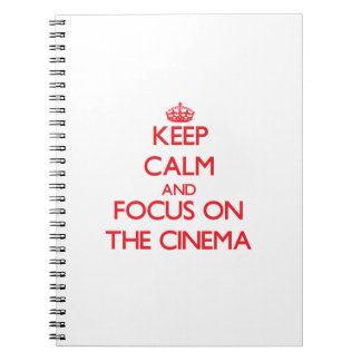 Keep Calm and focus on The Cinema Spiral Note Books