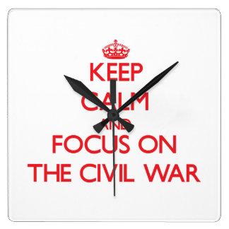 Keep Calm and focus on The Civil War Clocks