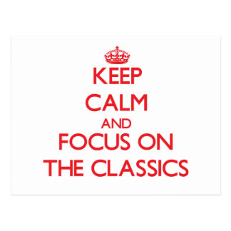 Keep Calm and focus on The Classics Post Cards