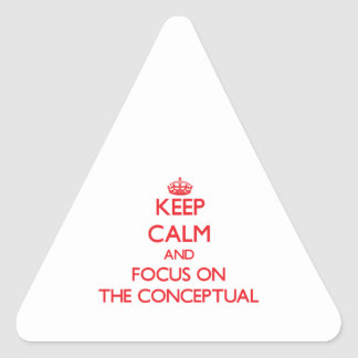 Keep Calm and focus on The Conceptual Triangle Sticker
