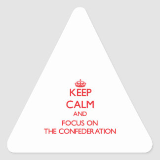 Keep Calm and focus on The Confederation Stickers