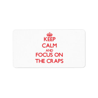 Keep Calm and focus on The Craps Personalized Address Label