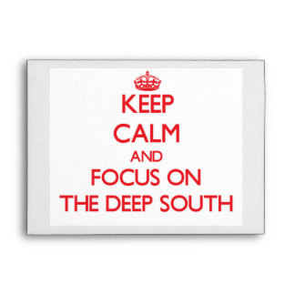 Keep Calm and focus on The Deep South Envelope