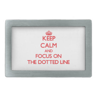 Keep Calm and focus on The Dotted Line Rectangular Belt Buckles