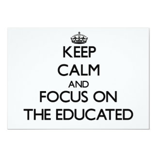 Keep Calm and focus on THE EDUCATED Personalized Announcement