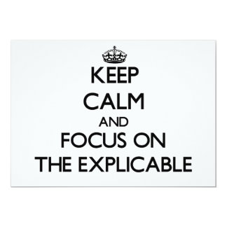 Keep Calm and focus on THE EXPLICABLE 5x7 Paper Invitation Card