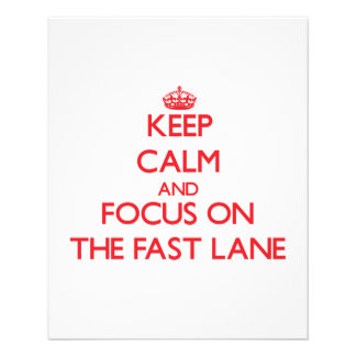 Keep Calm and focus on The Fast Lane Flyer