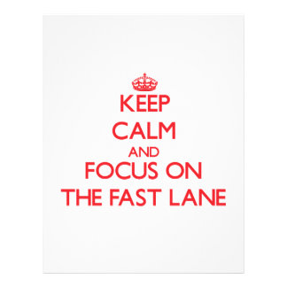 Keep Calm and focus on The Fast Lane Full Color Flyer