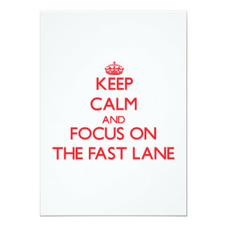 Keep Calm and focus on The Fast Lane 5x7 Paper Invitation Card
