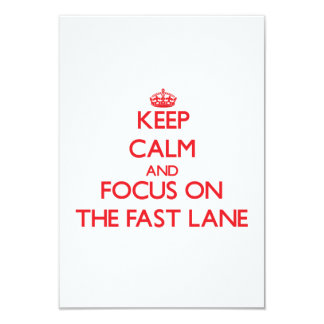 Keep Calm and focus on The Fast Lane 3.5x5 Paper Invitation Card